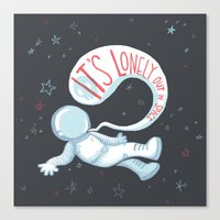 It's Lonely Out In Space Canvas Print