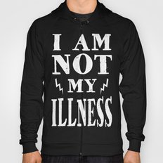 I Am Not My Illness - Print Hoody
