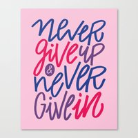 Never Give Up & Never Give In Canvas Print