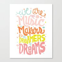 WE ARE THE MUSIC MAKERS Canvas Print