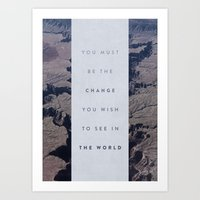 You Must Be The Change Y… Art Print