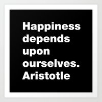 Happiness depends upon ourselves. Aristotle Art Print