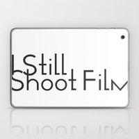 I Still Shoot Film! Laptop & iPad Skin