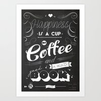 Happiness is a Cup of Coffe and a really good Book Art Print