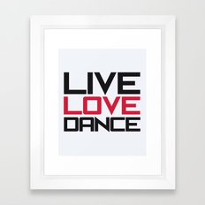 Live Love Dance Quote Framed Art Print