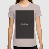 This world is mad Womens Fitted Tee Cinder SMALL