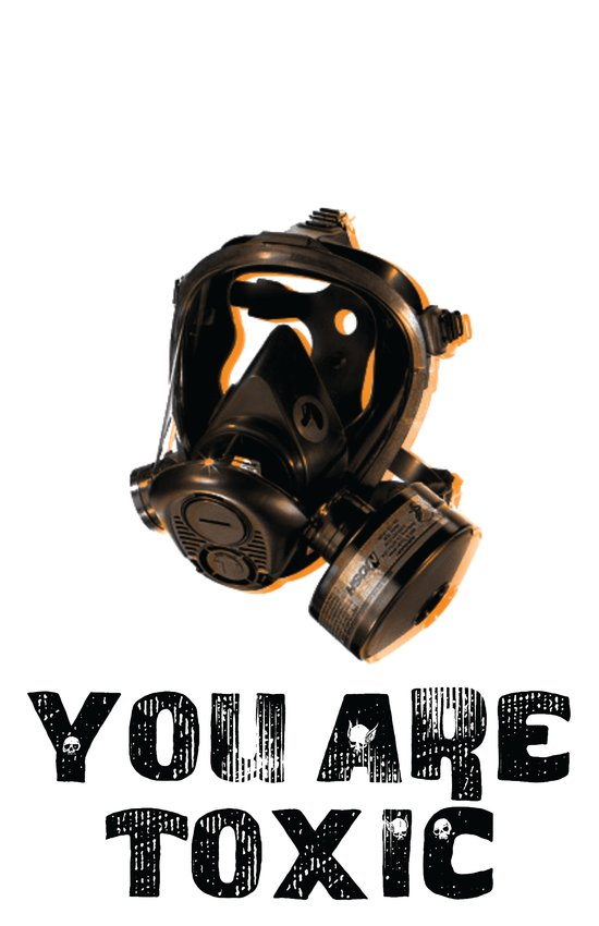 You are toXic Art Print