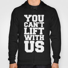 Can't Lift With Us Funny Quote Hoody