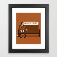 and I LOVE Coffee... / Gilmore Girls Quote Framed Art Print