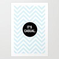 It's casual. Art Print