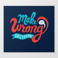 Make The Wrong Decision. Canvas Print
