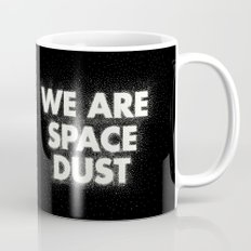 We are space dust Mug