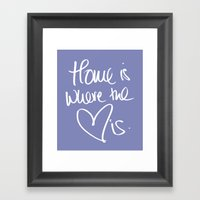 Home is where the heart is 2 Framed Art Print