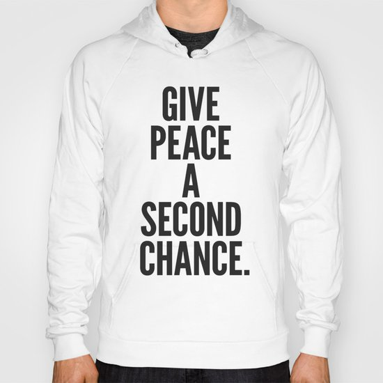 Give Peace a Second Chance. Hoody