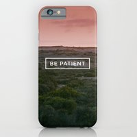 Be Patient iPhone 6 Slim Case