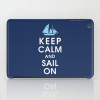 Keep Calm And Sail On iPad Case