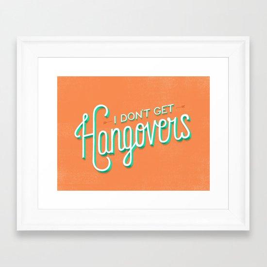 I Don't Get Hangovers Framed Art Print