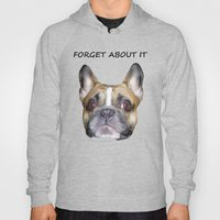 FORGET ABOUT IT Hoody