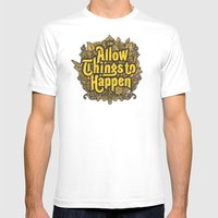 Allow Things to Happen Mens Fitted Tee White SMALL