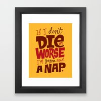 Die Or Worse Framed Art Print
