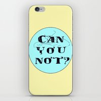 Can You Not? iPhone & iPod Skin