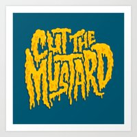 Cut The Mustard Art Print