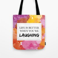 Life Is Better When You'… Tote Bag