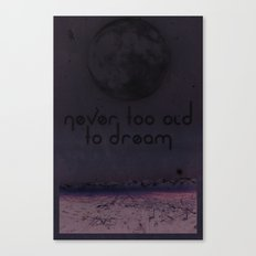 Never Too Old To Dream Canvas Print