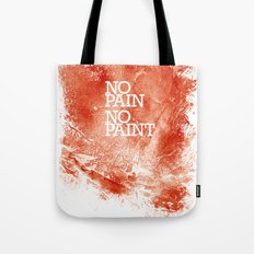 No Pain, No paint Tote Bag