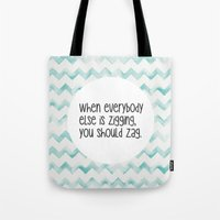 When Everybody Else Is Z… Tote Bag