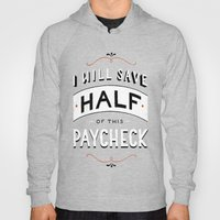 I'll Save Half Of This P… Hoody