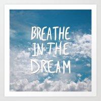 Breathe in the Dream... Art Print