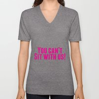 You Can't Sit With Us! Unisex V-Neck