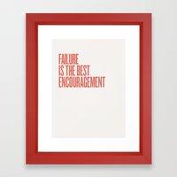 FAILURE IS THE BEST ENCOURAGEMENT Framed Art Print
