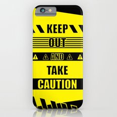 Keep out and take Caution Quotes iPhone 6s Slim Case