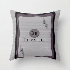 Be Thyself Throw Pillow