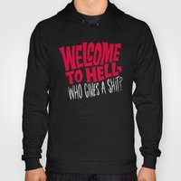 Welcome To Hell! Who Giv… Hoody