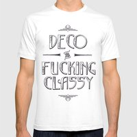 Deco Is Fucking Classy Mens Fitted Tee White SMALL
