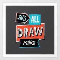 Draw, More Art Print