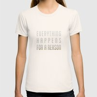 EVERYTHING HAPPENS FOR A REASON Womens Fitted Tee Natural SMALL