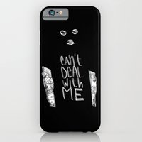 Can't Deal With Me iPhone 6 Slim Case