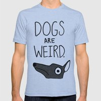 Dogs Are Weird - Cute Do… Mens Fitted Tee Tri-Blue SMALL