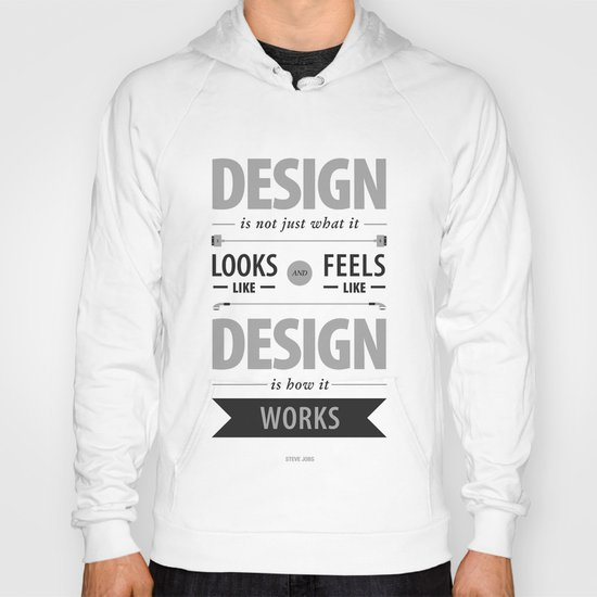 Design is how it works Hoody