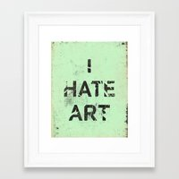 I HATE ART / PAINT Framed Art Print