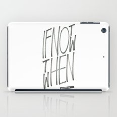 If Not Now Then When iPad Case