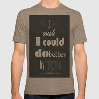 I Wish I Could Do Better… Mens Fitted Tee Tri-Coffee SMALL