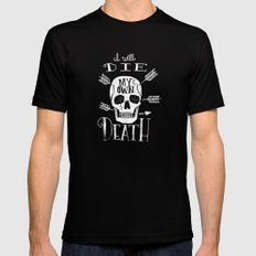 I WILL DIE MY OWN DEATH Mens Fitted Tee Black SMALL