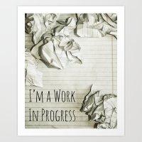 I'm A Work In Progress Art Print