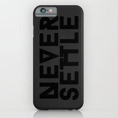Never Settle iPhone 6s Slim Case