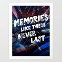 memories like these never last Art Print